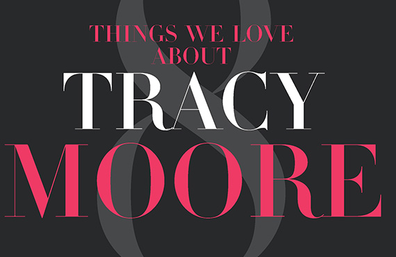 Things we love about Tracy Moore